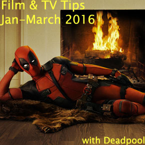 Film & TV Tips January-March 2016