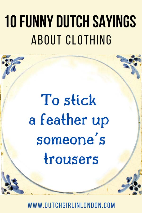 Pin image for 10 Funny Dutch sayings about clothing